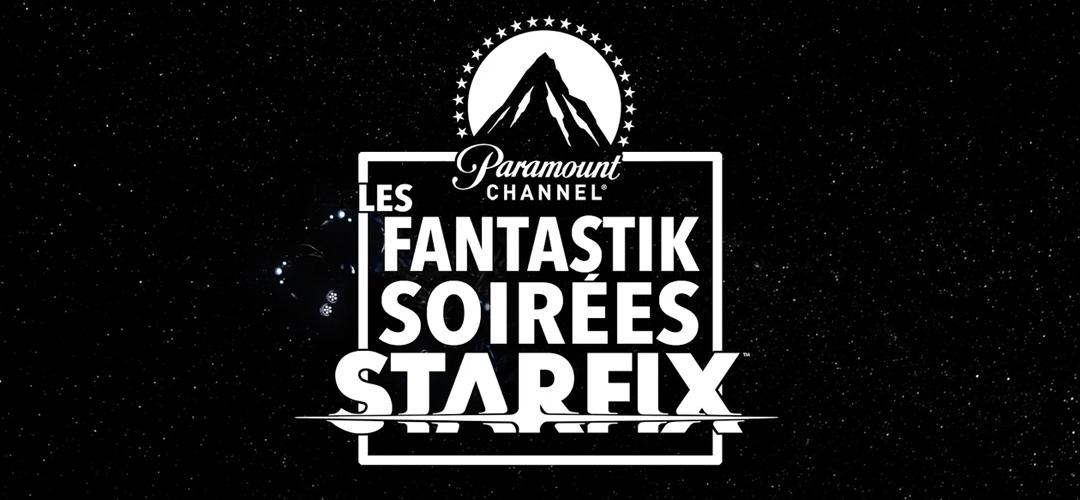 Les FANTASTIK SOIRÉES Starfix Paramount Channel arrivent !